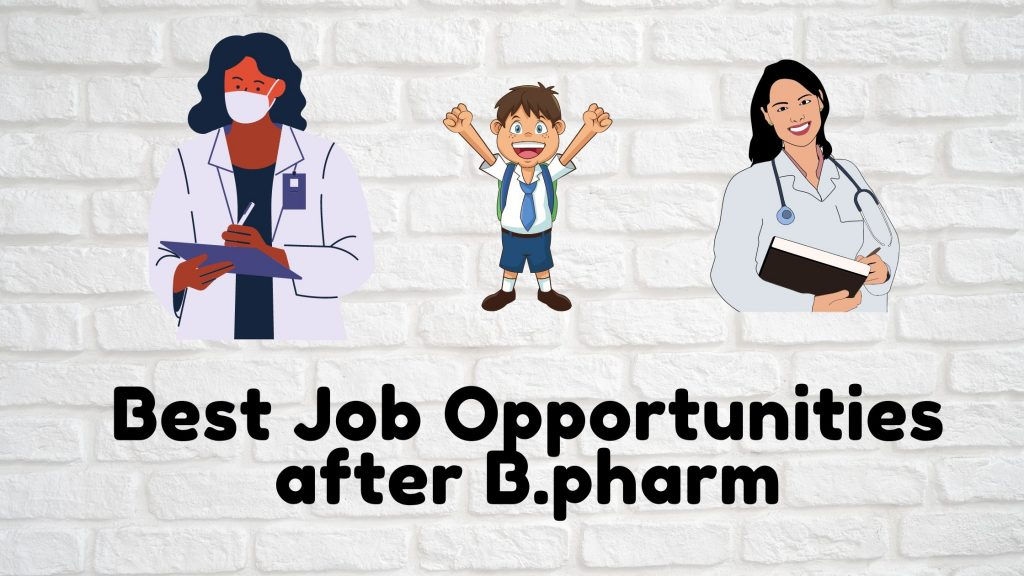 8 Best Jobs After B.Pharm For You
